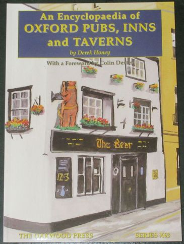 An Encyclopaedia of Oxford Pubs, Inns and taverns, by Derek Honey